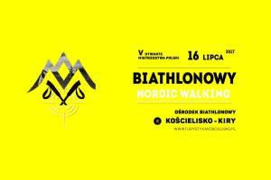 Mistrzostwa Polski w Biathlonowym Nordic Walking w nowym terminie - 16 lipca 2017